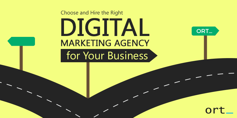 Choose and Hire the Right Digital Marketing Agency for your Business